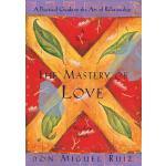 【预订】The Mastery of Love: A Practical Guide to the Art of Re