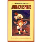 A Brief History of American Sports [ISBN: 978-0252071843]