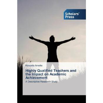 【预订】Highly Qualified Teachers and the Impact on Academic Achievement 美国库房发货,通常付款后3-5周到货!