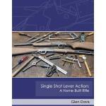 【预订】Single Shot Lever Action: A Home Built Rifle