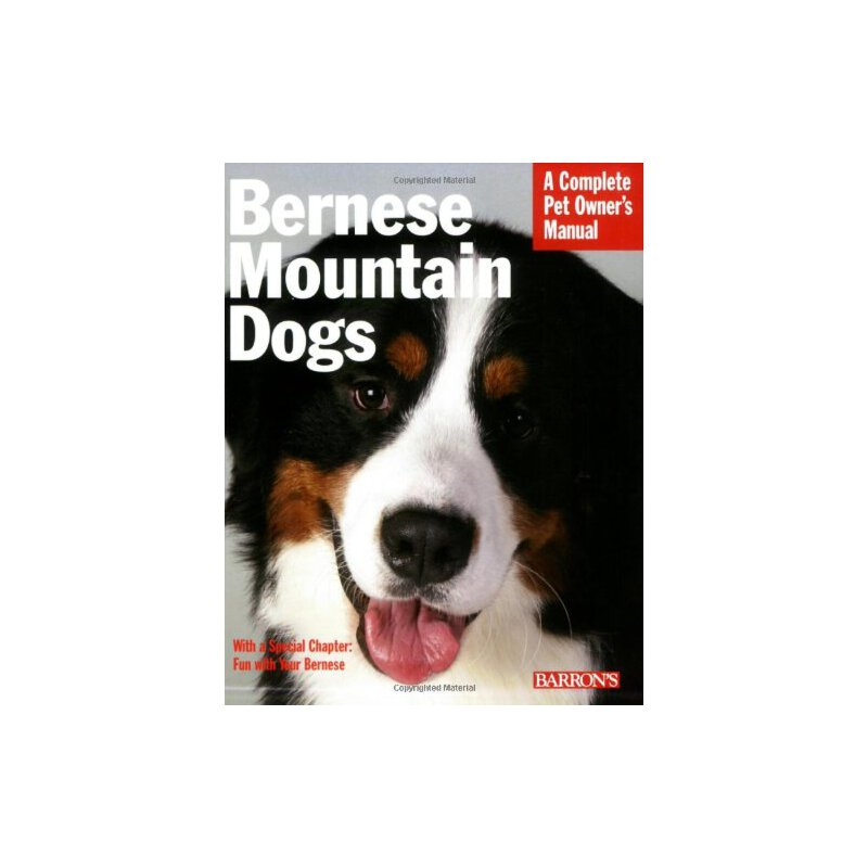 Bernese Mountain Dogs (Complete Pet Owner's Manual) [ISBN: 978-0764135927] 美国发货无法退货,约五到八周到货
