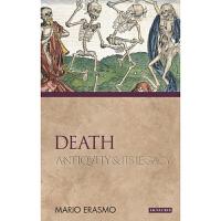 死亡 古代的遗产 Death Antiquity and Its Legacy 英文原版 马里奥埃拉斯莫 MarioErasmo I.B.Tauris