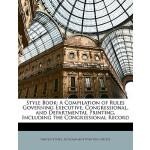 【预订】Style Book: A Compilation of Rules Governing Executive,