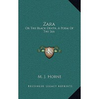 【�A�】Zara: Or the Black Death, a Poem of the Sea 978116348656