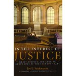 In the Interest of Justice: Great Opening and Closing Argum