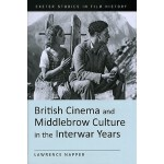 【预订】British Cinema and Middlebrow Culture in the Interwar Y