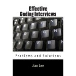 Effective Coding Interviews: Problems and Solutions [ISBN: