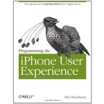 Programming the iPhone User Experience [ISBN: 978-059615546