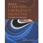 Manual Of Forensic Emergency Medicine [ISBN: 978-0763744625