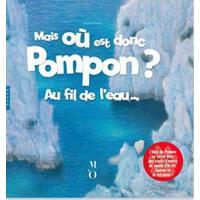 【现货】法语原版 Pompon到哪里去了?沿着河边…Mais où est donc Pompon:Au fil de