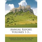 Annual Report, Volumes 1-3... [ISBN: 978-1247245799]