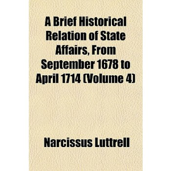 【预订】A Brief Historical Relation of State Affairs, from September 1678 to April 1714... 9781151931795 美国库房发货,通常付款后3-5周到货!