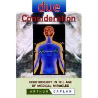 【预订】Due Consideration: Controversy in the Age of Medical Mir