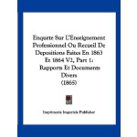 【预订】Enquete Sur L'Enseignement Professionnel Ou Recueil de