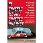 【预订】He Crashed Me So I Crashed Him Back: The True Story of