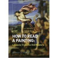 【中商原版】如何读懂一幅画:来自大师的课 英文原版 How to Read a Painting: Lessons from the Old Masters  Patrick de Rynck