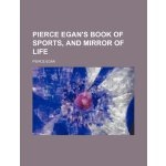 Pierce Egan's Book of sports, and mirror of life [ISBN: 978