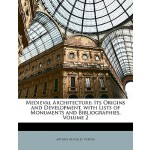 【预订】Medieval Architecture: Its Origins and Development, wit