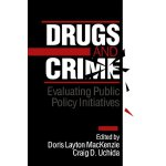 Drugs and Crime: Evaluating Public Policy Initiatives [ISBN