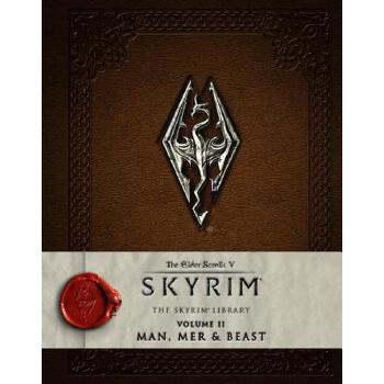 The Elder Scrolls V: Skyrim - The Skyrim Library: Vol. II: Man, Mer, and Beast 上古卷轴5:天际