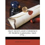 Quit-rents and currency in North Carolina 1663-1776 .. [ISB