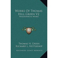 【预订】Works of Thomas Hill Green V2: Philosophical Works 9781