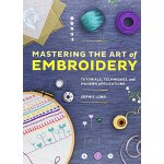 Chronicle Books Mastering the Art of Embroidery: Tutorials,