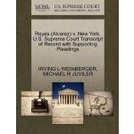 Reyes (Alvarez) v. New York. U.S. Supreme Court Tran******