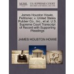James Houston Howie, Petitioner, v. United States Rubber Co