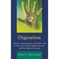 【预订】Digination: Identity, Organization, and Public Life in