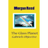 The Glass Planet II: Gabriel's objective [ISBN: 978-1479320608]