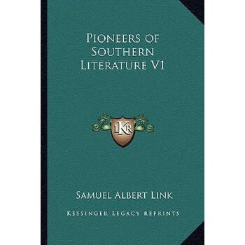 【预订】Pioneers of Southern Literature V1 9781162725024 美国库房发货,通常付款后3-5周到货!