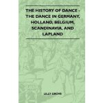 The History Of Dance - The Dance In Germany, Holland, Belgi