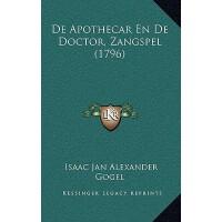【预订】de Apothecar En de Doctor, Zangspel (1796) 978116595358