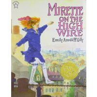 英文原版 Mirette on the High Wire (Caldecott Medal Book)《天空在脚下》(1993年 凯迪克金奖绘本 ISBN9780698114432)