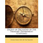 【预订】Digest of Decisions of the Treasury Department (Customs