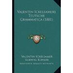 【预订】Valentin Ickelsamers Teutsche Grammatica (1881) 9781165