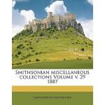 【预订】Smithsonian Miscellaneous Collections Volume V. 29 1887