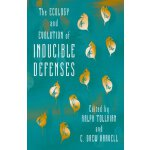 The Ecology and Evolution of Inducible Defenses [ISBN: 978-