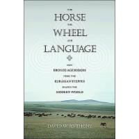 【预订】The Horse, the Wheel, and Language 9780691148182