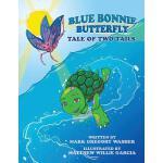 【预订】Blue Bonnie Butterfly: Tale of Two Tails