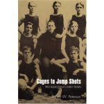 Cages to Jump Shots: Pro Basketball's Early Years [ISBN: 97