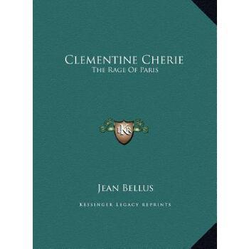 【预订】Clementine Cherie: The Rage of Paris 9781169709232 美国库房发货,通常付款后3-5周到货!