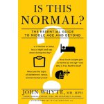 Is This Normal?: The Essential Guide to Middle Age and Beyo