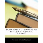 【预订】Dona Blanca of Navarre: An Historical Romance, Volume 2