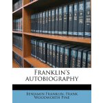 Franklin's autobiography [ISBN: 978-1177883221]