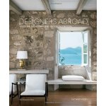 Designers Abroad: Inside the Vacation Homes of Top Decorato