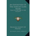 【预订】An Exposition of the African Slave Trade: From the Year
