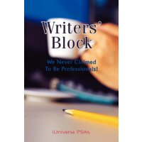 Writers' Block: We Never Claimed To Be Professionals! [ISBN