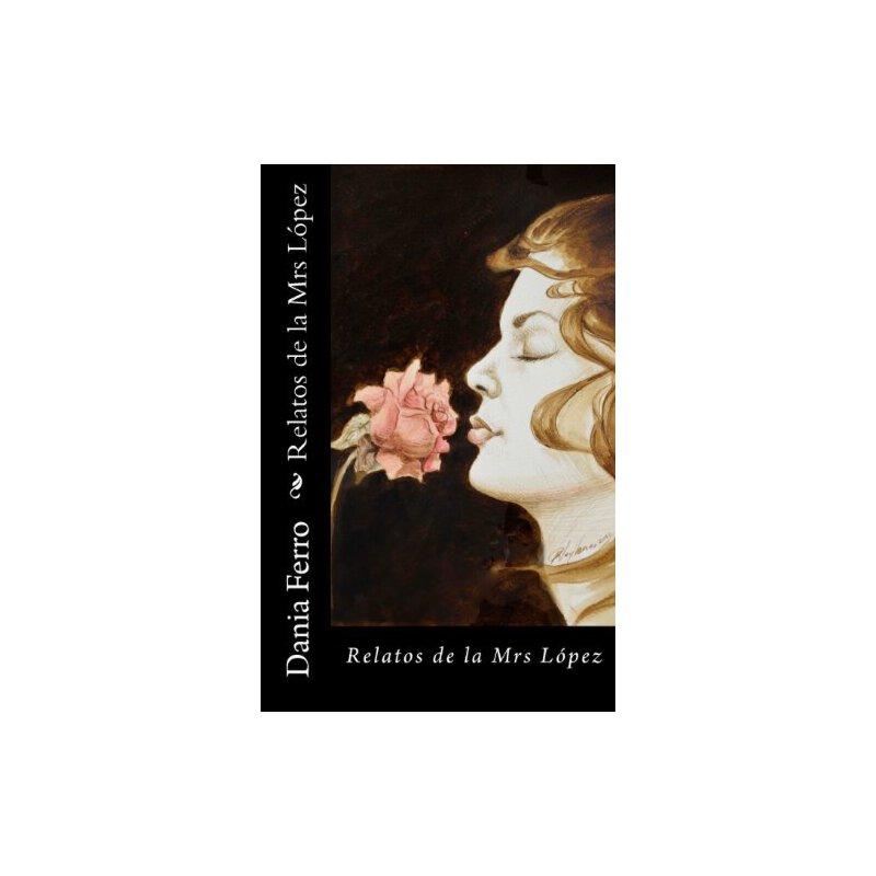 Relatos de la Mrs López (Spanish Edition) [ISBN: 978-0615721583] 美国发货无法退货,约五到八周到货
